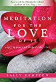 Meditation for the Love of It: Enjoying Your Own Deepest Experience (English Edition)