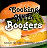 Cooking with Boogers