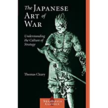 The Japanese Art of War: Understanding the Culture of Strategy (Shambhala Classics)