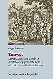 Tanzwut: Kosmos, Kirche und Mensch in der Bedeutungsgeschichte eines mittelalterlichen Krankheitskonzepts (Historische Semantik, Band 19) - Gregor Rohmann