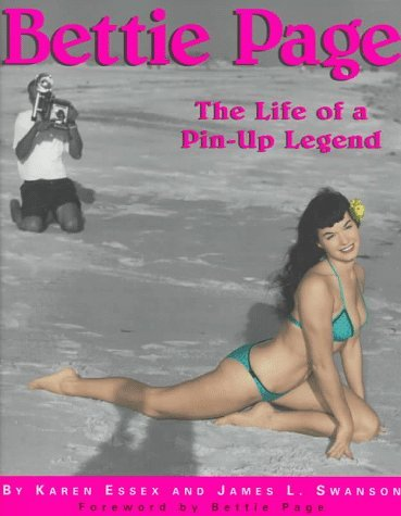 Bettie Page: The Life of a Pin-Up Legend by James L. Swanson (1998-03-02)
