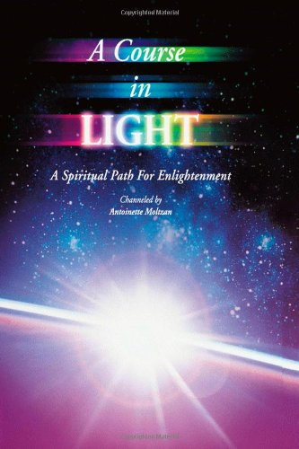 A Course in Light: A Spiritual Path to Enlightenment -- Series 1 (Serie Path Light)