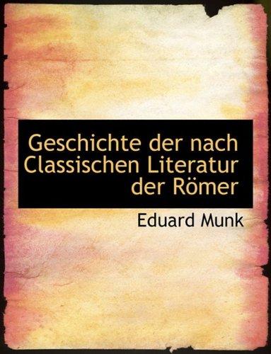 Geschichte der nach Classischen Literatur der Römer