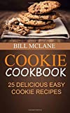 Cookie Cookbook: 25 Delicious Easy Cookie Recipes