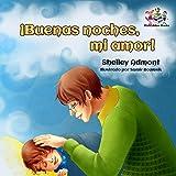 ¡Buenas noches, mi amor!  (Spanish Bedtime Collection)