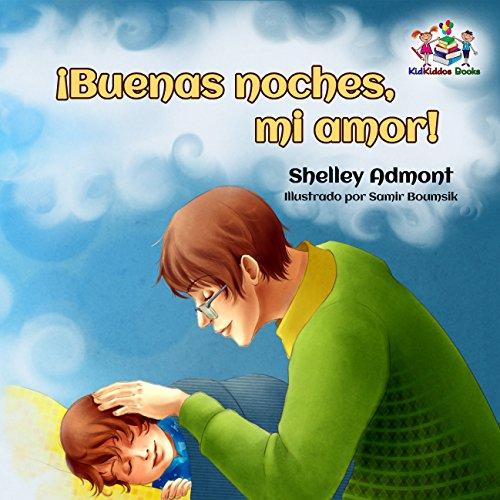 ¡Buenas noches, mi amor!  (Spanish Bedtime Collection) por Shelley Admont