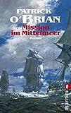 Mission im Mittelmeer: Roman (Ein Jack-Aubrey-Roman, Band 19) - Patrick O'Brian