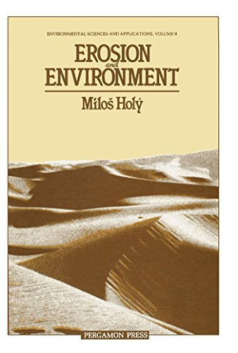 Erosion and Environment: Environmental Sciences and Applications (Environmental Sciences and Applications : Volume 9)