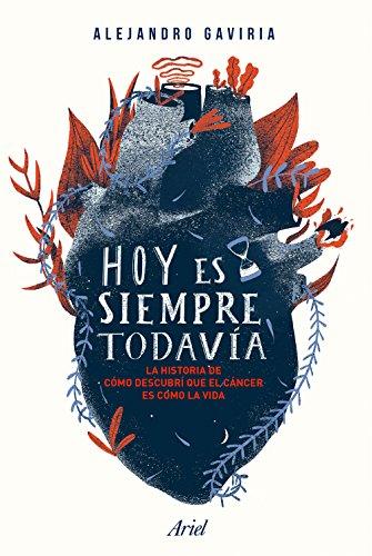 Hoy es siempre todavía (Spanish Edition)