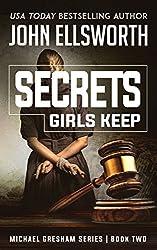Secrets Girls Keep: A Legal Thriller (Michael Gresham Legal Thrillers Book 2)