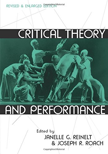 Critical Theory and Performance: Revised and Enlarged Edition (Theater: Theory/Text/Performance)