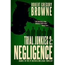 Trial Junkies 2: Negligence (A Trial Junkies Thriller) (English Edition)