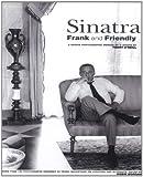 Sinatra: Frank and Friendly- A Unique Photographic Memoir of a Legend