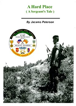 A Hard Place (Revised Edition): A Sergeants Tale by [Peterson, Jacamo]