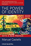 The Power of Identity: The Information Age: Economy, Society, and Culture Volume II (Information Age Series, Band 2)
