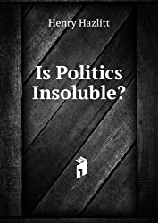 Is Politics Insoluble?