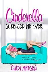 Cinderella Screwed Me Over (Entangled Select) by Cindi Madsen (2013-10-22)