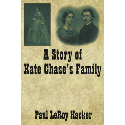 A Story of Kate Chase's Family by Paul Hacker (2006-09-07)