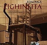 Toscana: Zighinetta Sonate E Canti Per Il Ballo Imparati E Interpretati A Orecchio In Val Di Sieve