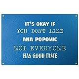 Sein OK, wenn Sie Don t Like Ana POPOVICH nicht jeder den guten Geschmack–Blau Metall Plaque–fertig zum Aufh