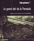 Le Grand abri de La Ferrassie : Fouilles 1968-1973 (Études quaternaires)