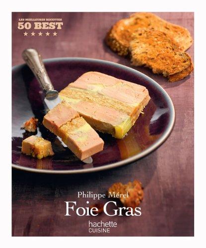 Terrines et foie gras: 50 Best par Philippe Mérel