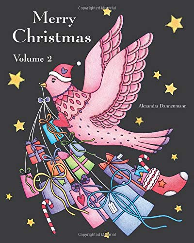 Merry Christmas - Volume 2: a beautiful colouring book with Christmas designs on a black background, for gloriously vivid colours (Merry Christmas (Christmas designs on a black background)) por Alexandra Dannenmann