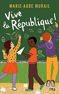 Vive la République ! par Marie-Aude Murail