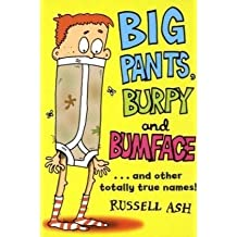 Big Pants, Burpy and Bumface by Russell Ash (2009-11-05)