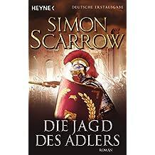 Die Jagd des Adlers: Die Rom-Serie 7 - Roman