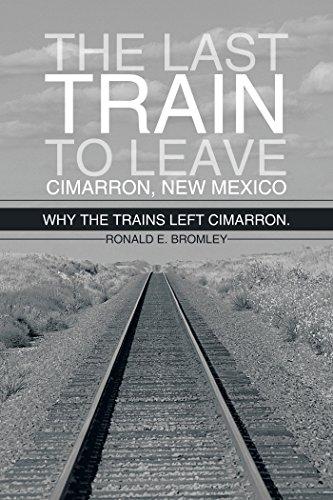ave Cimarron, New Mexico: Why the Trains Left Cimarron. (English Edition) ()