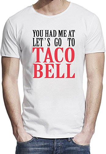 you-had-me-at-lets-go-to-taco-bell-funny-slogan-camiseta-borde-crudo-hombres-x-large