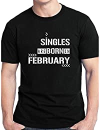 Grafytees Singles Are Born In February Sign Board Unisex Graphic Printed Birthday Month Round Neck T-Shirt