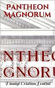 Pantheon Magnorum di [Lentini, Dionigi Cristian]