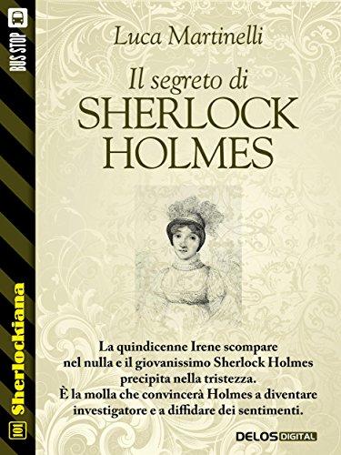 Il segreto di Sherlock Holmes (Sherlockiana) (Italian Edition)