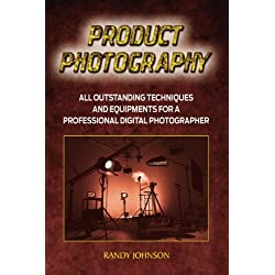 Product Photography: All Outstanding Techniques and Equipments for a Professional Digital Photogragher