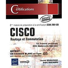 CISCO - Routage et Commutation - 2e module de préparation à la certification CCNA 200-120 (Nouvelle édition)