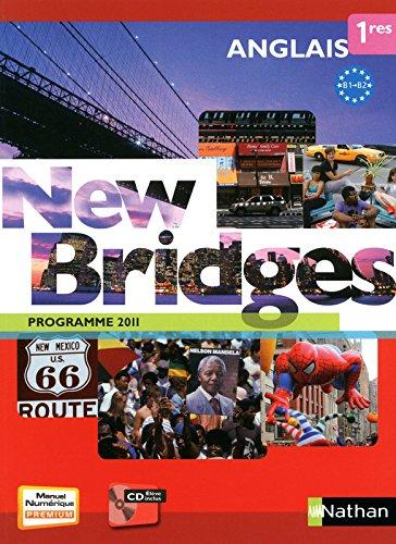 Anglais 1res B1/B2 New Bridges : Programme 2011 (1Cédérom) par François Guary, Marie Fort-Couderc, Collectif