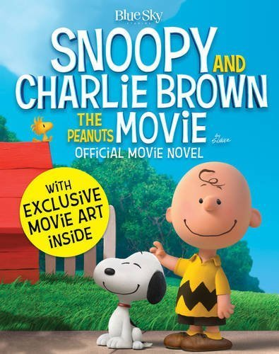 The Peanuts Movie Book (Snoopy & Charlie Brown) by no author (2015-11-05)