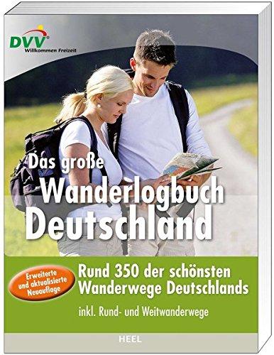 Das große Wanderlogbuch Deutschland: Über 35 der schönsten Wanderwege Deutschlands