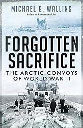Forgotten Sacrifice: The Arctic Convoys of World War II (General Military)