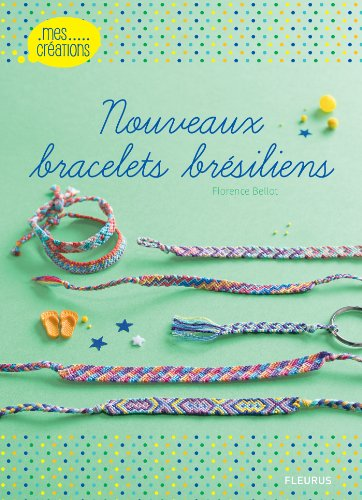 Nouveaux bracelets brésiliens par Florence Bellot