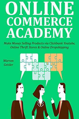 ONLINE COMMERCE ACADEMY: Make Money Selling Products via ...