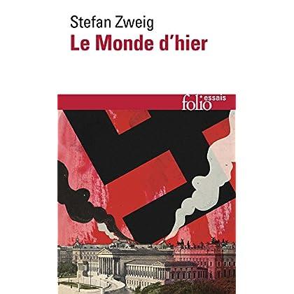 Le Monde d'hier: Souvenirs d'un Européen (Folio Essais t. 616)