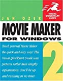 Microsoft Windows Movie Maker 2 (Visual QuickStart Guides) 1st (first) Edition by Ozer, Jan published by Peachpit Press