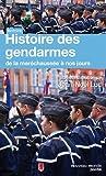 Telecharger Livres Histoire des gendarmes De la marechaussee a nos jours (PDF,EPUB,MOBI) gratuits en Francaise