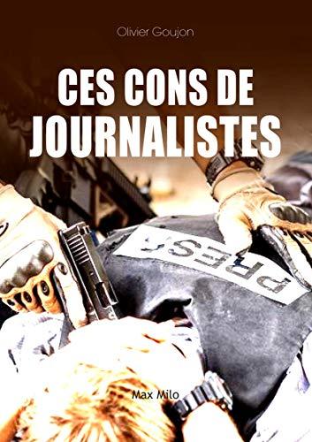Ces cons de journalistes: Essais - documents (Essais-documents) par Olivier Goujon