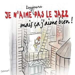 Je n'aime pas toujours le jazz mais ça j'aime bien: Andy