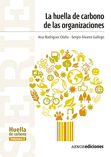 Huella de carbono de las organizaciones (Serie Huella de carbono nº 2) por Sergio Álvarez Gallego