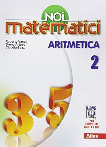 Noi matematici. Aritmetica. Per la Scuola media. Con e-book. Con espansione online: 2